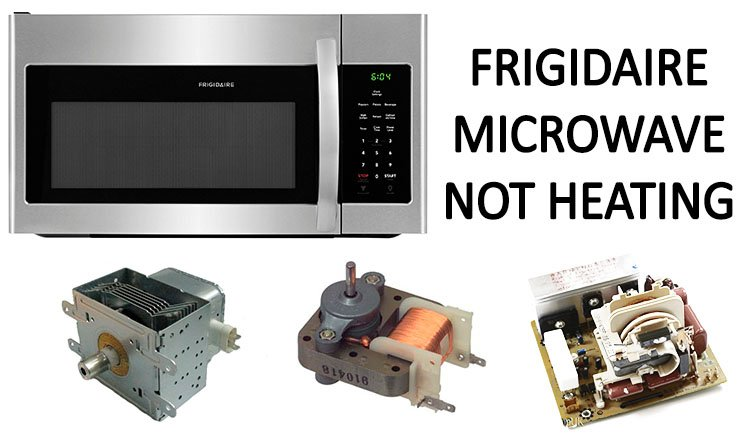 Frigidaire microwave not heating